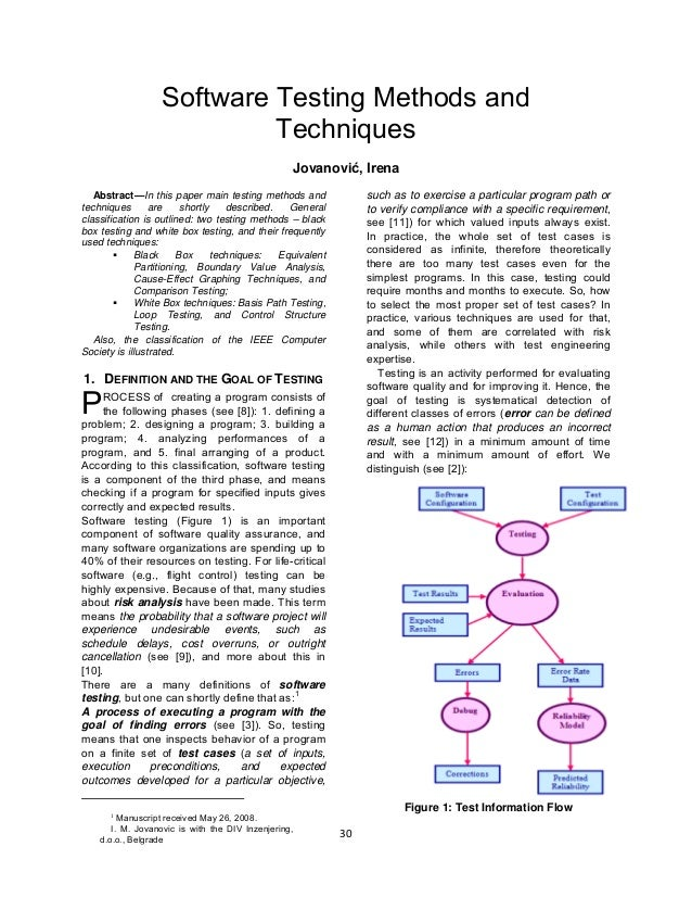 30Software Testing Methods andTechniquesJovanović, IrenaAbstract—In this paper main testing methods andtechniques are shor...