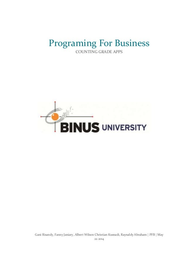 Programing For Business COUNTING GRADE APPS Gani Risandy, Fanny Janiary, Albert Wilson Christian Kusnadi, Raynaldy Abraham...
