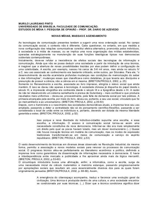 MURILO LAUREANO PINTOUNIVERSIDADE DE BRASÍLIA. FACULDADE DE COMUNICAÇÃO.ESTUDOS DE MÍDIA 1: PESQUISA DE OPINIÃO – PROF. DR...