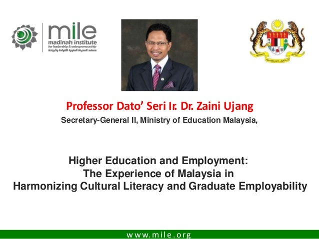 www.mile.org Higher Education and Employment: The Experience of Malaysia in Harmonizing Cultural Literacy and Graduate Emp...