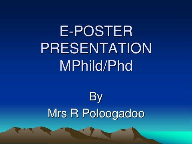 E-POSTER PRESENTATION MPhild/Phd By Mrs R Poloogadoo