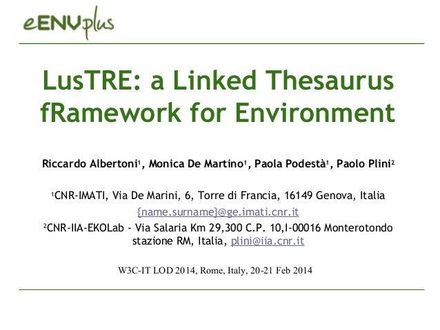 LusTRE: a Linked Thesaurus fRamework for Environment Riccardo Albertoni1, Monica De Martino1, Paola Podestà1, Paolo Plini2...