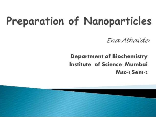 Ena Athaide Department of Biochemistry Institute of Science ,Mumbai Msc-1,Sem-2
