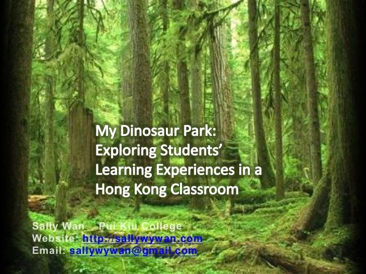 My Dinosaur Park: Exploring Students' Learning Experiences in a Hong Kong Classroom