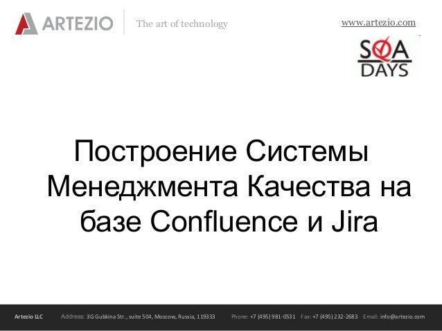 www.artezio.comThe art of technology Artezio LLC Address: 3G Gubkina Str., suite 504, Moscow, Russia, 119333 Phone: +7 (49...