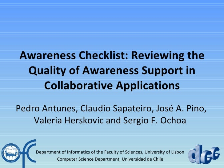 Awareness Checklist: Reviewing the Quality of Awareness Support in Collaborative Applications   Pedro Antunes, Claudio Sap...