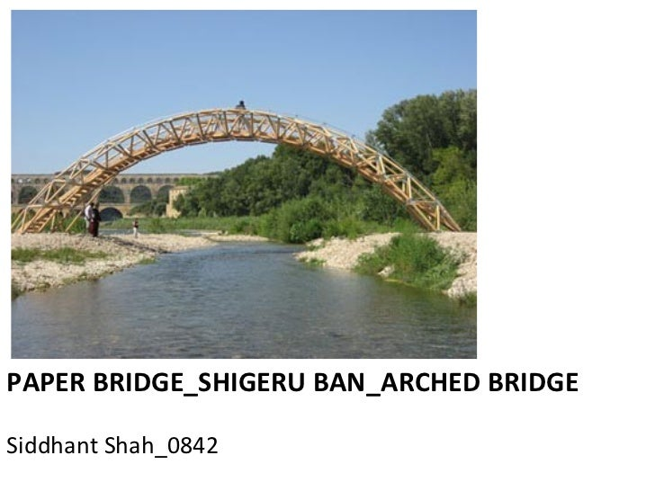 PAPER BRIDGE_SHIGERU BAN_ARCHED BRIDGESiddhant Shah_0842