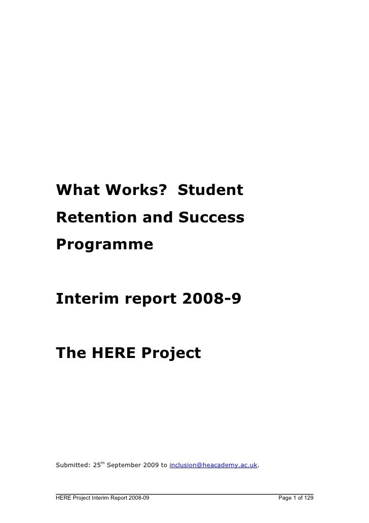 What Works? StudentRetention and SuccessProgrammeInterim report 2008-9The HERE ProjectSubmitted: 25th September 2009 to in...