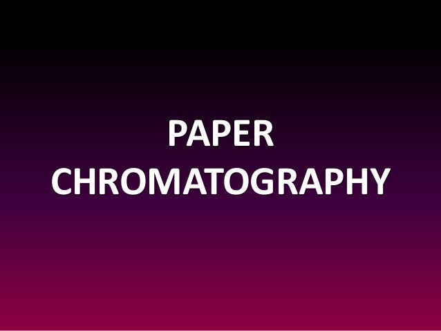 paper chromatography coursework This report describes the experiment conducted using paper chromatography to  identify an unknown mixture this will be done by comparing four known amino.
