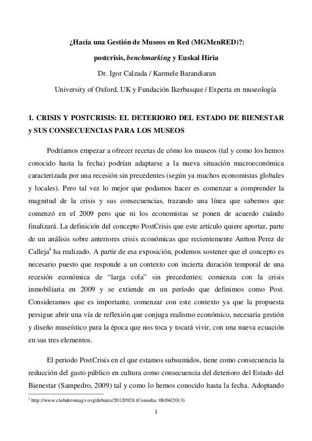 1 ¿Hacia una Gestión de Museos en Red (MGMenRED)?: postcrisis, benchmarking y Euskal Hiria Dr. Igor Calzada / Karmele Bara...