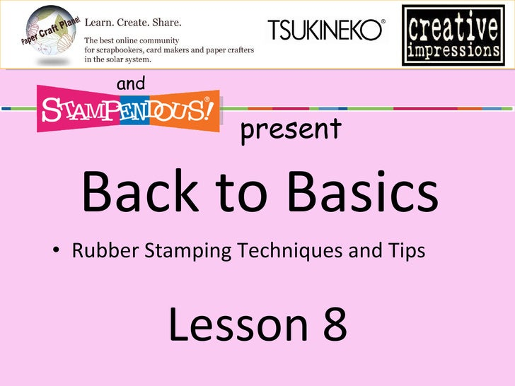 Paper Craft Planet Presents Back to Basics with Stampendous: Lesson 8
