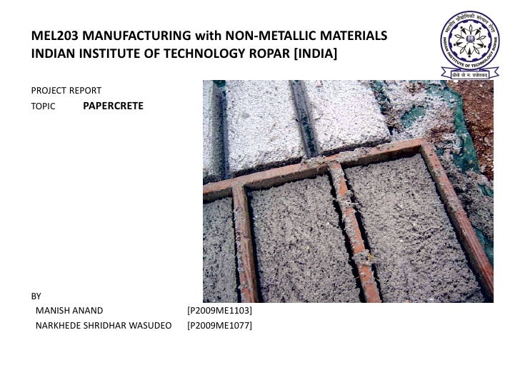 MEL203 MANUFACTURING with NON-METALLIC MATERIALSINDIAN INSTITUTE OF TECHNOLOGY ROPAR [INDIA]PROJECT REPORTTOPIC     PAPERC...