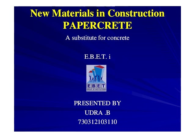 New Materials in ConstructionNew Materials in Construction PAPERCRETEPAPERCRETE A substitute for concreteA substitute for ...