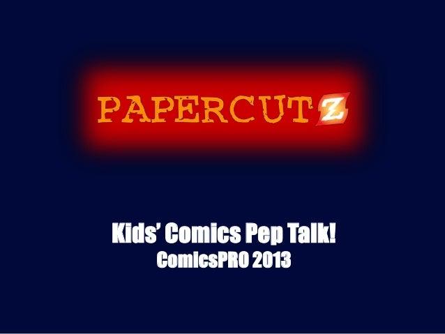Kids' Comics Pep Talk!    ComicsPRO 2013