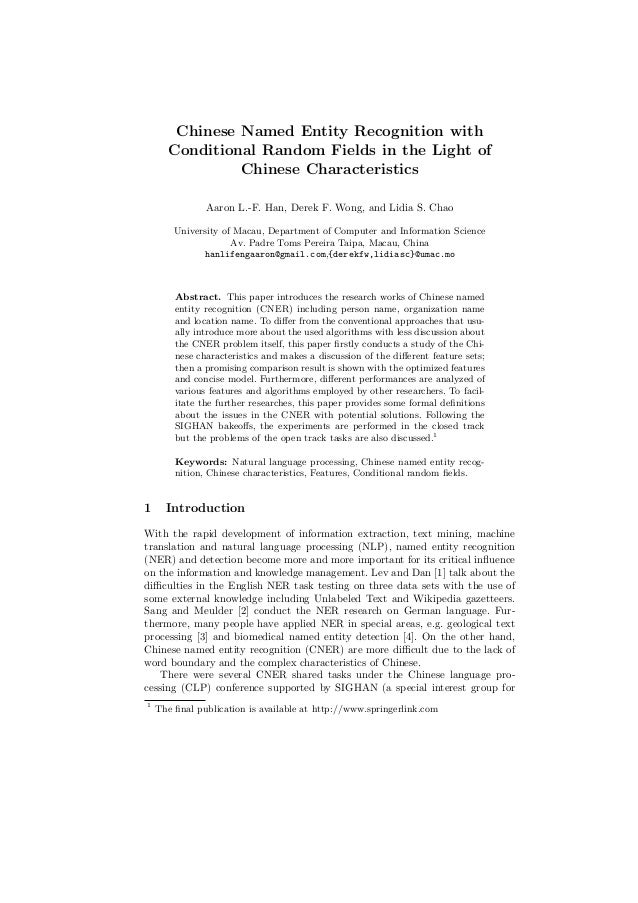 Chinese Named Entity Recognition with Conditional Random Fields in the Light of Chinese Characteristics Aaron L.-F. Han, D...