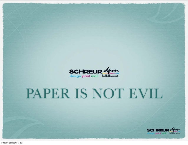 PAPER IS NOT EVILFriday, January 4, 13