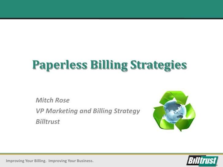 Paperless Billing Strategies                Mitch Rose                VP Marketing and Billing Strategy                Bil...