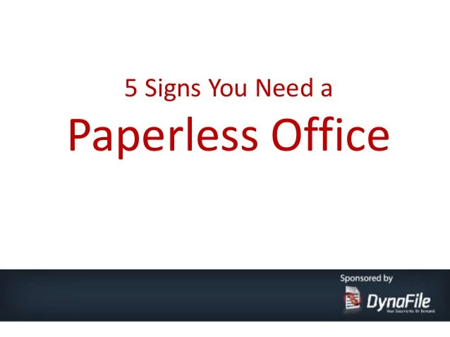 5 Signs you need a Paperless Office
