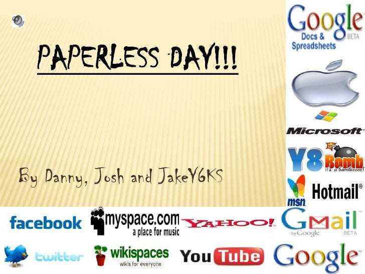 PAPERLESS DAY!!!<br />By Danny, Josh and JakeY6KS<br />