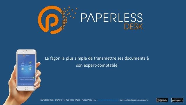 La façon la plus simple de transmettre ses documents à son expert-comptable PAPERLESS DESK - CREACTE - 14 RUE JULES VALLES...