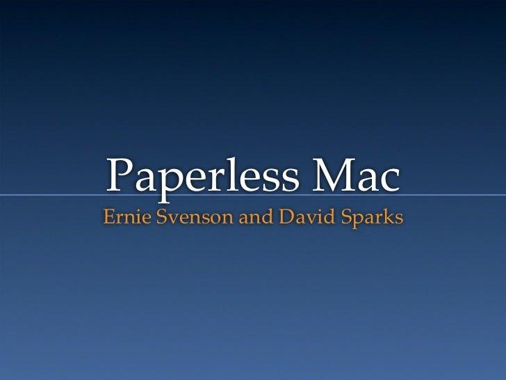Paperless MacErnie Svenson and David Sparks