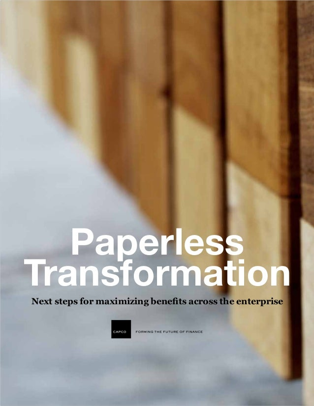 Paperless Transformation Next steps for maximizing benefits across the enterprise