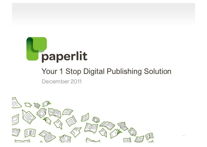 Your 1 Stop Digital Publishing SolutionDecember 2011