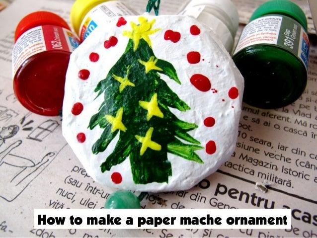 How to make a paper mache ornament