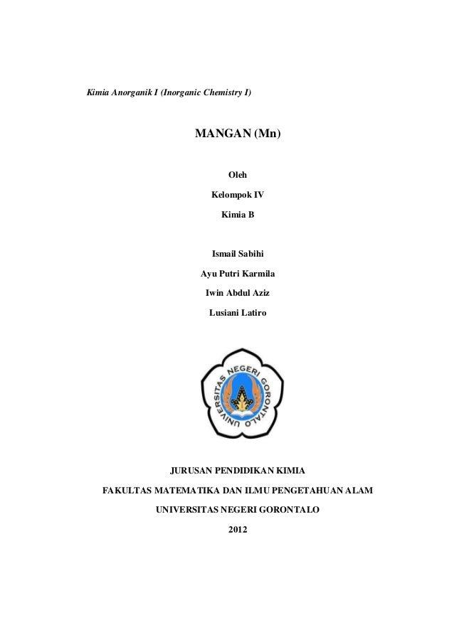 Kimia Anorganik I (Inorganic Chemistry I)MANGAN (Mn)OlehKelompok IVKimia BIsmail SabihiAyu Putri KarmilaIwin Abdul AzizLus...