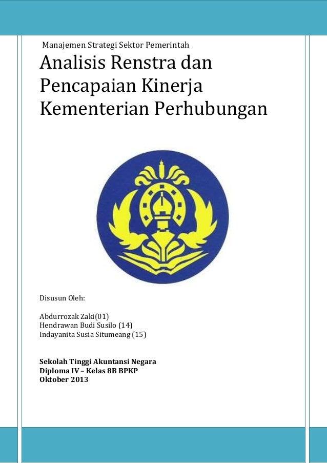 Analisis Renstra dan LAKIP Kementerian Perhubungan 1 Manajemen Strategi Sektor Pemerintah Analisis Renstra dan Pencapaian ...