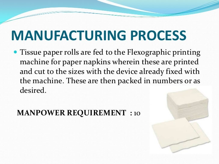 Tissue Paper Manufacturing Process Manufacturing Process Tissue