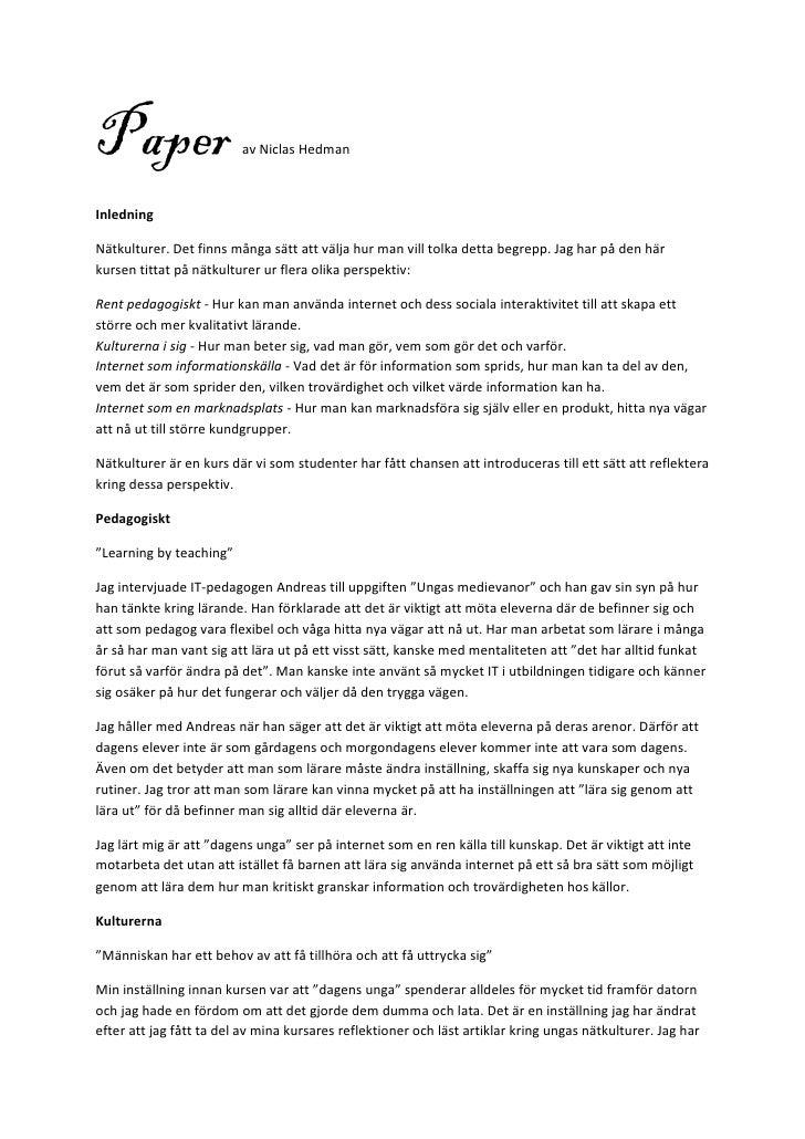 Paper                    av Niclas HedmanInledningNätkulturer. Det finns många sätt att välja hur man vill tolka detta beg...