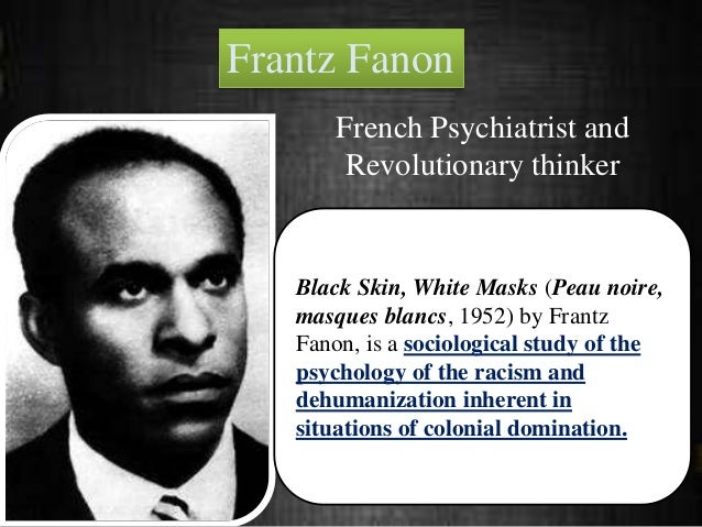 frantz fanon racism and culture essay Abstract: this article investigates frantz fanon's theory of race and racism in this essay, i use as a starting point bhabha's unexplored insight.