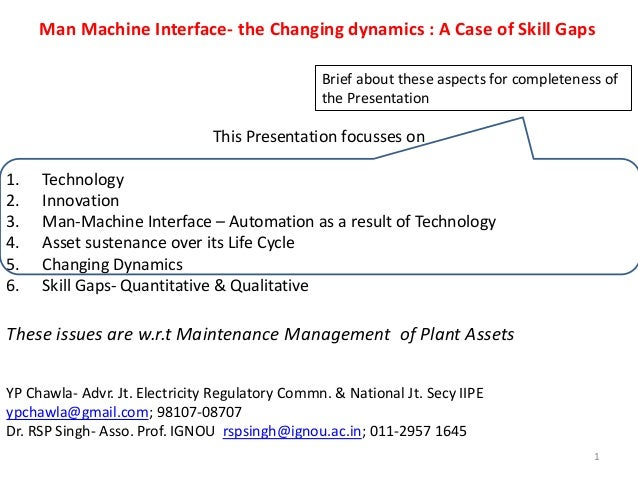 This Presentation focusses on 1. Technology 2. Innovation 3. Man-Machine Interface – Automation as a result of Technology ...