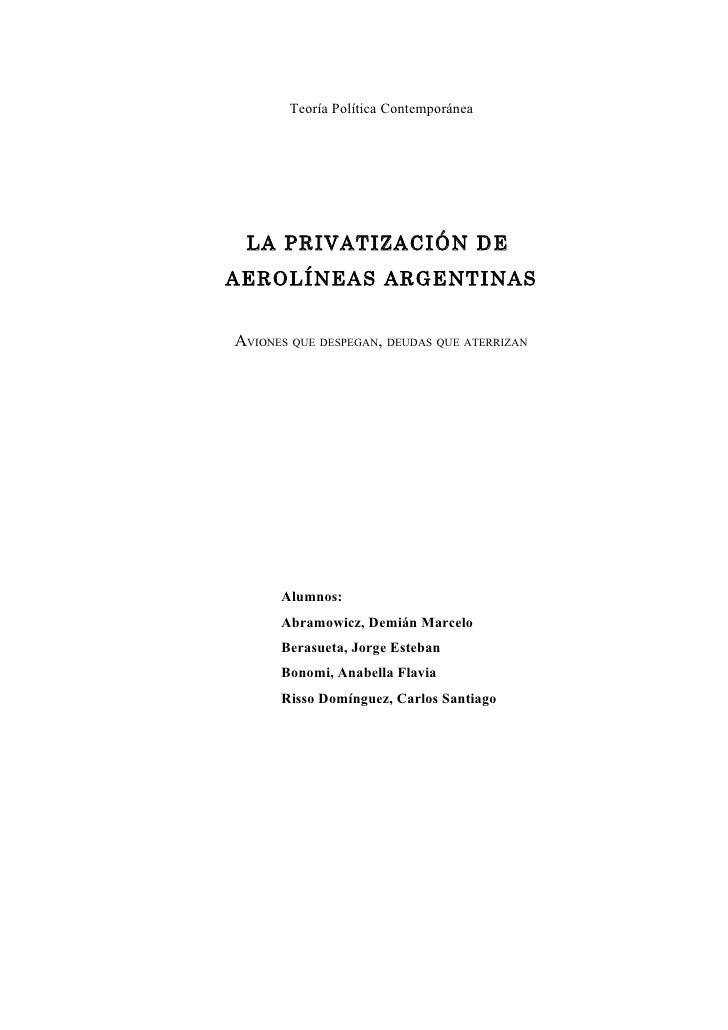 Teoría Política Contemporánea      LA PRIVATIZACIÓN DE AEROLÍNEAS ARGENTINAS   AVIONES QUE DESPEGAN, DEUDAS QUE ATERRIZAN ...