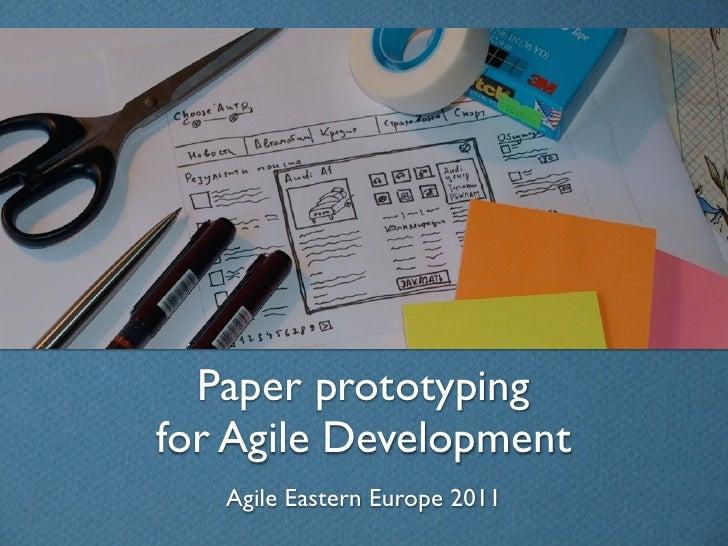 Paper prototypingfor Agile Development   Agile Eastern Europe 2011