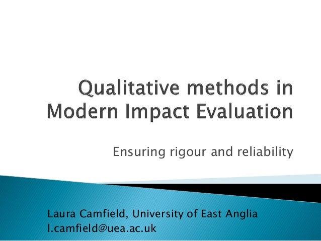 Ensuring rigour and reliabilityLaura Camfield, University of East Anglial.camfield@uea.ac.uk