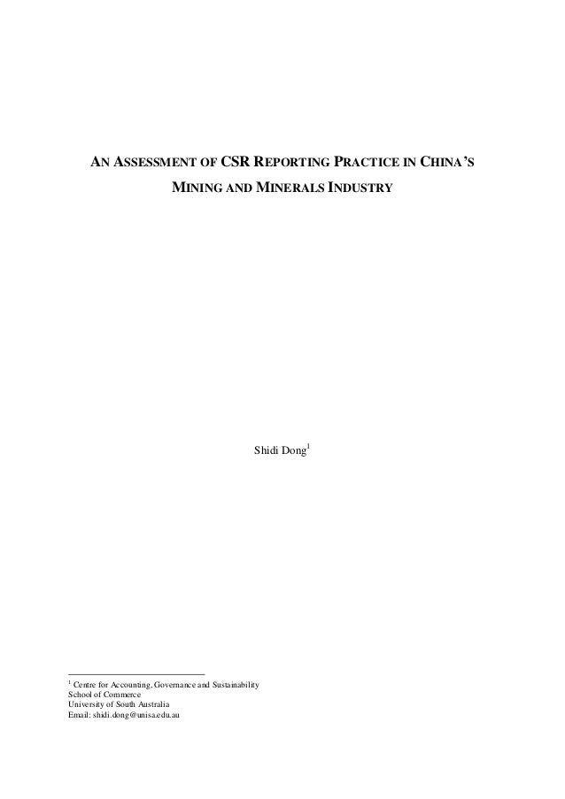 AN ASSESSMENT OF CSR REPORTING PRACTICE IN CHINA'S MINING AND MINERALS INDUSTRY Shidi Dong1 1 Centre for Accounting, Gover...