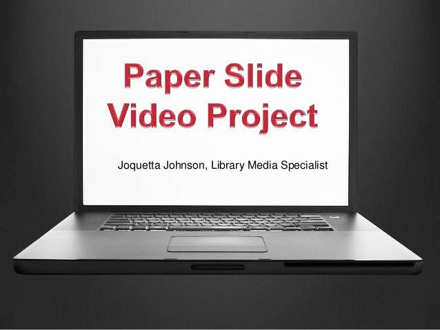 Paper Slide Video