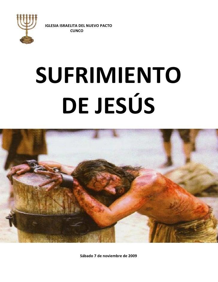 IGLESIA ISRAELITA DEL NUEVO PACTO              CUNCO     SUFRIMIENTO   DE JESÚS                      Sábado 7 de noviembre...