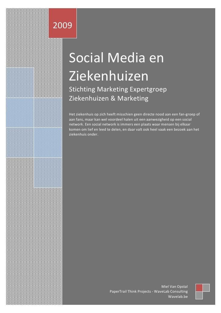 2009      Social Media en    Ziekenhuizen    Stichting Marketing Expertgroep    Ziekenhuizen & Marketing     Het ziekenhui...