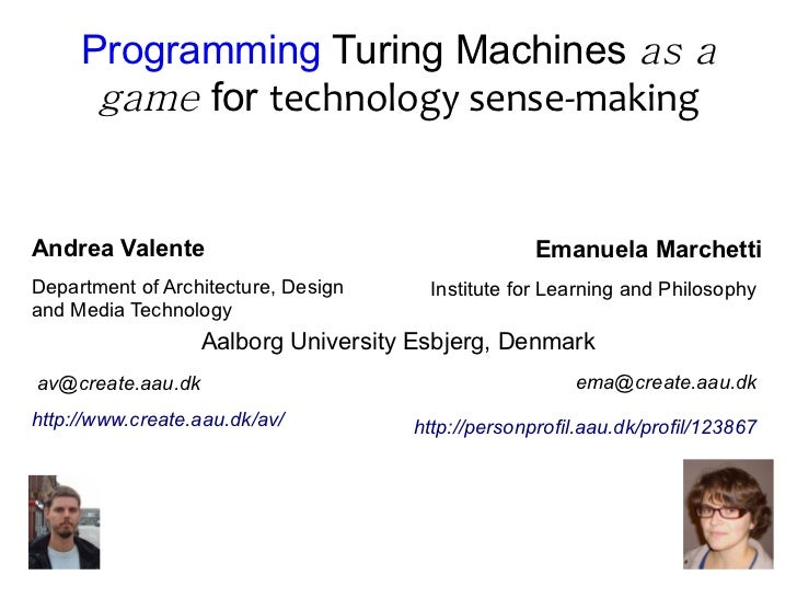 Programming Turing Machines as a      game for technology sense-makingAndrea Valente                                     E...