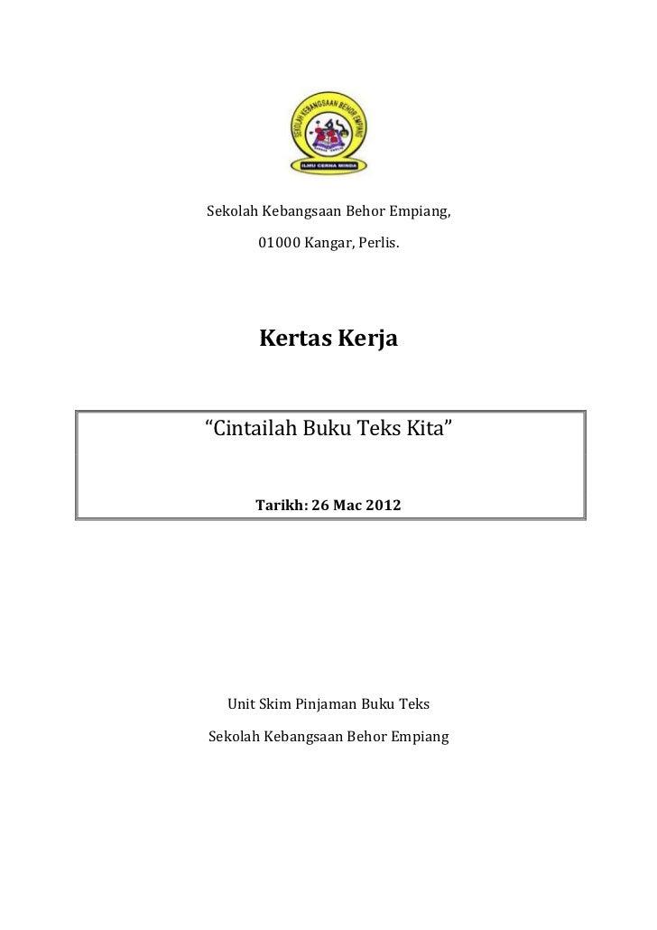 """Sekolah Kebangsaan Behor Empiang,      01000 Kangar, Perlis.       Kertas Kerja""""Cintailah Buku Teks Kita""""      Tarikh: 26 ..."""
