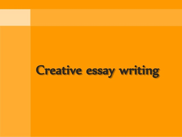 Writing A Creative Essay