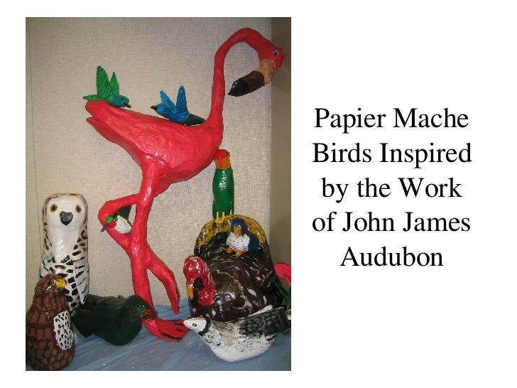 Papier Mache Birds Inspired by the Work of John James Audubon