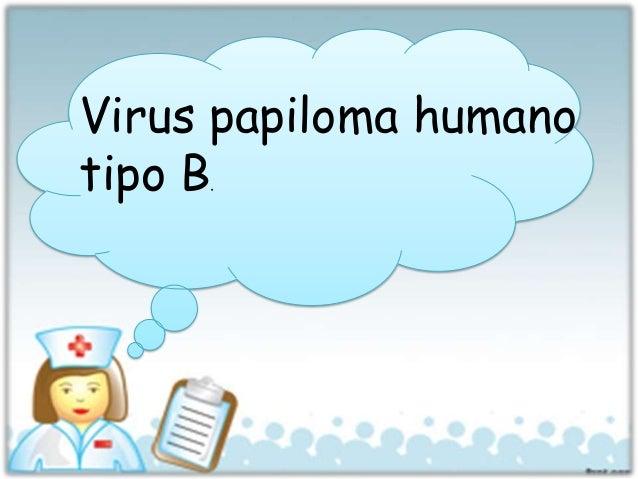 Virus papiloma humano tipo B.