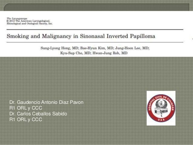 Dr. Gaudencio Antonio Diaz Pavon R1 ORL y CCC Dr. Carlos Ceballos Sabido R1 ORL y CCC
