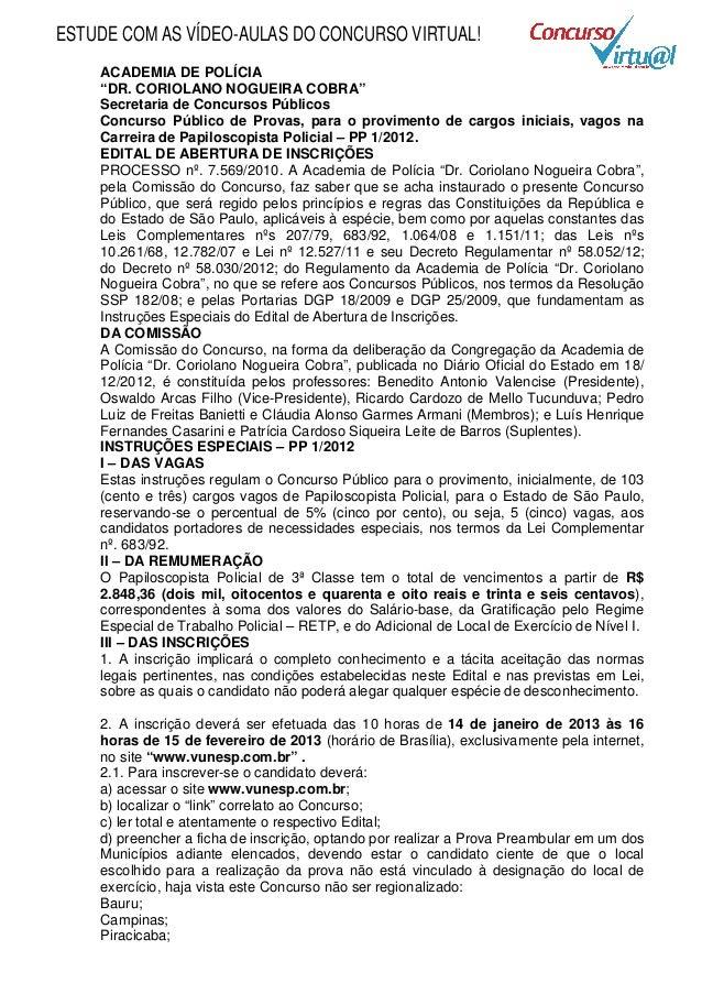 "ESTUDE COM AS VÍDEO-AULAS DO CONCURSO VIRTUAL!    ACADEMIA DE POLÍCIA    ""DR. CORIOLANO NOGUEIRA COBRA""    Secretaria de C..."