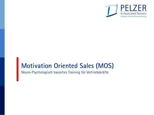 Motivation Oriented Sales (MOS) Neuro-Psychologisch basiertes Training für Vertriebskräfte