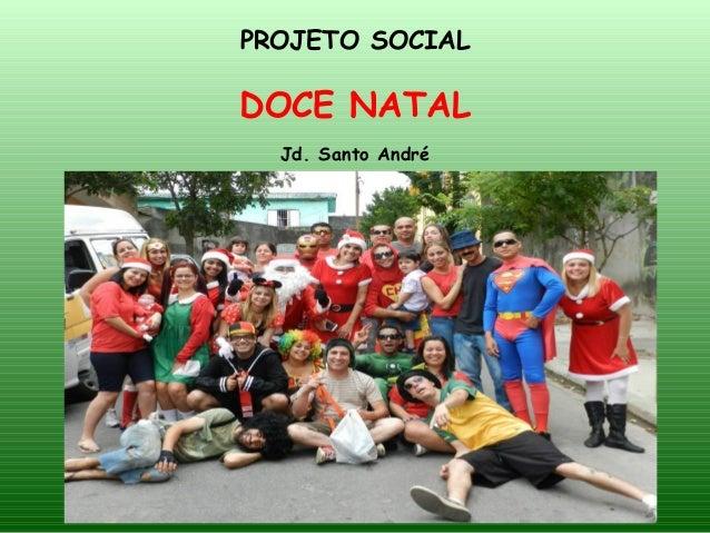 PROJETO SOCIAL DOCE NATAL Jd. Santo André